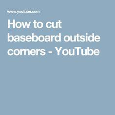 How to cut baseboard outside corners - YouTube