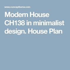 Modern House CH138 in minimalist design. House Plan