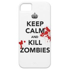 keep calm and kill zombies phone case iPhone 5 case