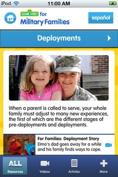 CHILDREN - SESAME STREET FOR MILITARY FAMILIES iTunes app puts all of Sesame's bilingual (English & Spanish) resources for military families right in your pocket! Now you can use your mobile device to access engaging videos, articles, storybooks, parent guides, and more to help you support your preschool and school-aged children as they encounter transitions common to military families. www.operationwearehere.com/apps.html