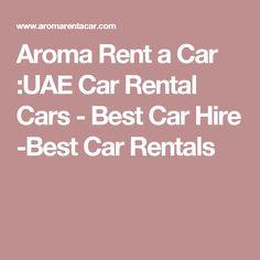 Aroma Rent a Car :UAE Car Rental Cars - Best Car Hire -Best Car Rentals