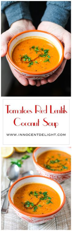 Tomatoes Red Lentils Coconut Soup – perfect healthy, vegan, gluten free treat on freezing cold winter days.
