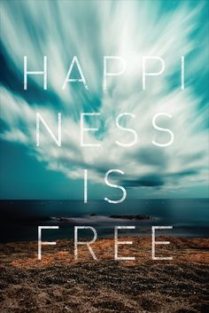 Happiness if free!
