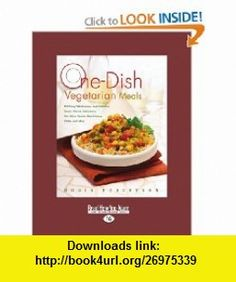 One Dish Vegetarian Meals 150 Easy Wholesome And Delicious Soups Stews