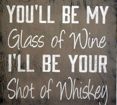 You'll Be My Glass Of Wine Blake Shelton Song by RusticlyInspired