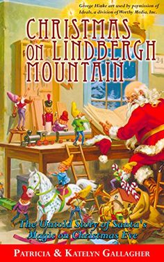 Christmas on Lindbergh Mountain: The Untold Story of Santa's Magic on Christmas Eve Electronic Books, Lindbergh, September 11, Christmas Is Coming, Amazon Kindle, Nonfiction Books, Book Nerd, Great Books, Children's Books