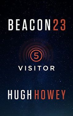 Beacon 23, Parts 1-5 by Hugh Howey. Read August 2015 (5 stars)