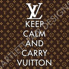 Louis Vuitton Keep Calm and Carry On Poster 8x10 by MillerJaime, $25.00