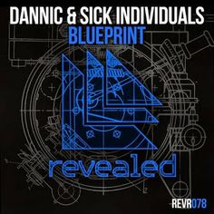 Stream Dannic & Sick Individuals - Blueprint (OUT NOW!) by DANNIC from desktop or your mobile device Dance Music, Sick, Progressive House, House Music, Edm, Itunes, Beats, Musicians, Play