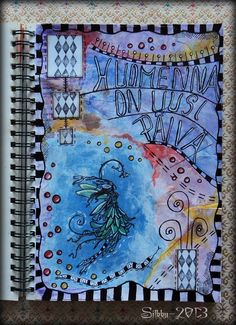 "Art Journal by *Silkku* ""Tomorrow is a new day"" silkkus.blogspot.fi"