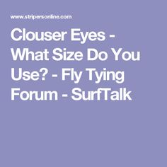 Clouser Eyes - What Size Do You Use? - Fly Tying Forum - SurfTalk