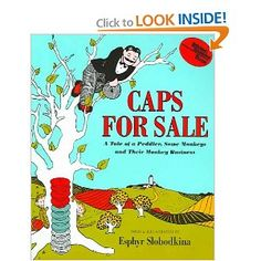 Caps for Sale - drawing conclusions and being clever are themes here... my kids love it more than I do, but I do love it.