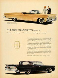 1958 Ad Ford Continental Mark III Convertible Landau - ORIGINAL ADVERTISING TM3 Lincoln Continental, Ford Motor Company, Vintage Advertisements, Vintage Ads, Vintage Trucks, Vintage Stuff, Car Brochure, Ford Classic Cars, Car Advertising