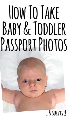 How to take Baby Passport Photos and Survive. Family Travel Tips, Toddler Passport Photos. DIY Passport Photo series. Family Travel Tips