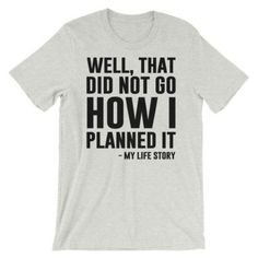 My Life Story Shirt - Available in t-shirts, hoodies and sweatshirts - Thug Life Styles Clothes With Quotes, T Shirts With Sayings, Top Funny, Funny Tees, Great T Shirts, Cool T Shirts, Life Styles, Thug Life, Sweater Shirt