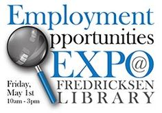 Join us at our first Employment Opportunities Expo - May 1st 10 am - 3 pm!