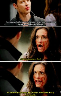 "Klaus: There's a very short list of people who've tried to take hope away from me, and you're the only one left breathing. Hayley: Are you that delusional, Klaus? You cursed all of us, every wolf that I fought for, everyone that stood up for our daughter. You took all of them away from their families. #TheOriginals 3x02 ""You Hung the Moon"""