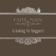 *paper moon* is looking for bloggers! | Flickr - Photo Sharing!