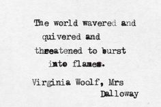 """Quote on the world wavering, Virginia Woolf from """"Mrs. Poetry Quotes, Book Quotes, Words Quotes, Me Quotes, Sayings, Career Quotes, Dream Quotes, Reading Quotes, Success Quotes"""