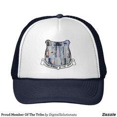 Proud Member Of The Tribe Trucker Hat