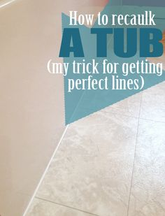 How to Recaulk a Tub