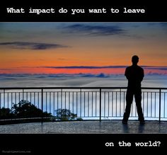 We all want to leave an impact. Let us know your thoughts!