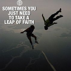 65 Positive Thinking Quotes And Life Thoughts 59 Leap Of Faith Quotes, Strong Quotes, Karma, Victorious, Skydiving Quotes, Motivational Quotes, Inspirational Quotes, Jump Quotes, Sucess Quotes