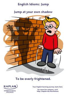 English Idioms: Jump at your own Shadow