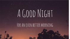 A Good Night for an Even Better Morning | prettyofficerkidd