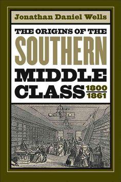 The Origins of the Southern Middle Class 1800-1861