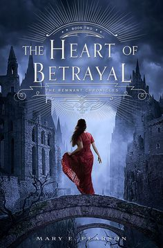 The Heart of Betrayal by Mary E. Pearson (Book #2 of The Kiss of Deception series)