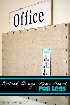 It's Overflowing: Ballard Design Memo Board for Less {Organization} #ballard_design #burlap http://www.itsoverflowing.com/2012/05/ballard-design-memo-board-for-less.html#