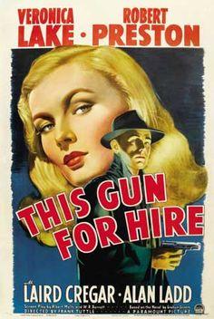 'This Gun For Hire', 1942, Veronica Lake and Robert Preston