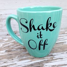 Hey, I found this really awesome Etsy listing at https://www.etsy.com/listing/213029084/shake-it-off-coffee-mug