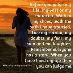 Live my life then you can Judge me