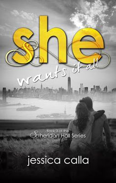 Blog Tour   Giveaway - She Wants It All by Jessica Calla