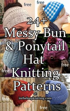Knitting Patterns for Messy Bun and Ponytail Hats. Most patterns are free