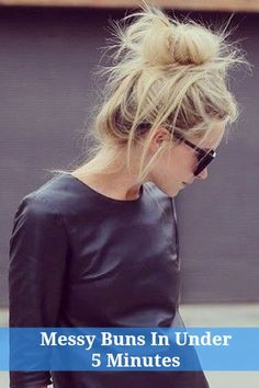 Messy chic buns you can do under five minutes