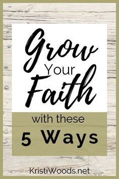 Kristi Woods - 5 Ways to Grow Your Faith Grow in faith with prayer, Bible reading, a Bible study, community, and more. Read here for 5 ways! Women Of Faith, Faith In God, Christian Faith, Christian Living, Christian Women, Faith Bible, Faith Verses, Understanding The Bible, Strong Faith