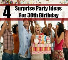 Unique Ideas For 30th Birthday Surprise Party