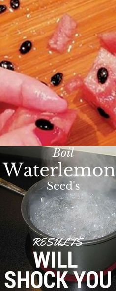 TAKE WATERMELON SEEDS AND BOIL THEM: THE RESULTS WILL SHOCK YOU! (RECIPE)