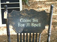 Paint by FREE Hand OR STENCIL these Haunting Words on any Old Wooden Chair or Rocker.