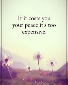 nice Inner Peace Quotes If it cost you your peace it& too expensive. Happy Quotes, Positive Quotes, Me Quotes, Motivational Quotes, Inspirational Quotes, Qoutes, Meaningful Quotes, Taoism Quotes, Monólogo Interior