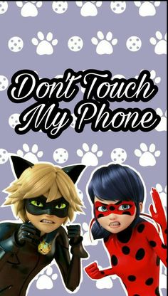 Miraculous Don't Touch My Phone