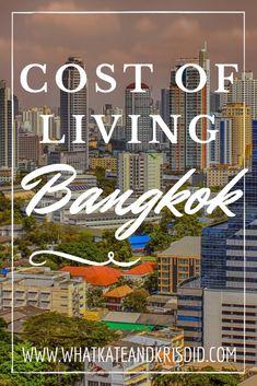 Cost of Living Bangkok Thailand #Bangkok #Thailand as an #expat #TeachingEnglish