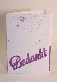 Bedankt, or thanks card with shimmer mists and glitter Thanks Card, Mists, Thankful, Glitter, Cards, Handmade, Hand Made, Maps, Playing Cards