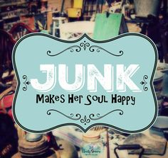 Junk makes her soul happy Facebook group: The Junkin Sisters Tribe