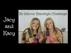 No Mirror Hairstyle Challenge ~ Jacy and Kacy