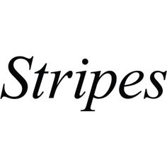 Stripes text ❤ liked on Polyvore featuring text, quotes, backgrounds, phrase and saying
