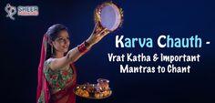 Karva Chauth - Vrat Katha & Important Mantras to Chant